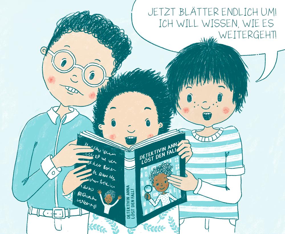 """Illustration von drei weißen Jungen, die gespannt ein Buch lesen. Auf dem Buch-Cover ist ein schwarzes Mädchen abgebildet, der Buchtitel ist """"Detektivin Anna löst den Fall!"""". Einer der Jungen sagt: """"Jetzt blätter endlich um! Ich will wissen, wie es weitergeht!"""""""